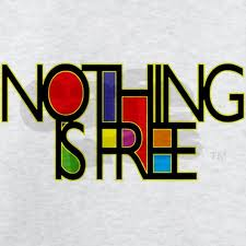 nothing is free image