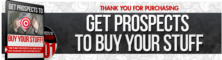 get prospects to buy yours stuff